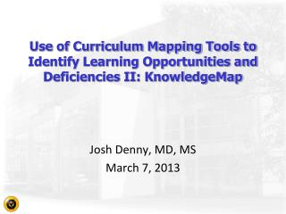 Josh Denny, MD, MS March 7, 2013