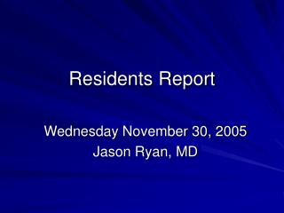 Residents Report