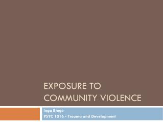 Exposure to community VIOLENCE