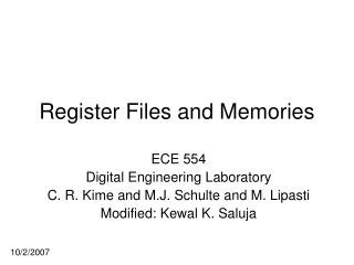Register Files and Memories