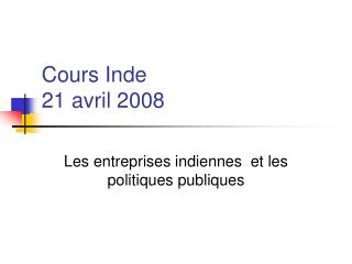 Cours Inde 21 avril 2008