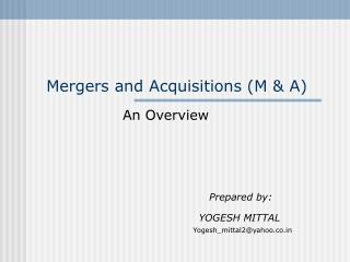 Mergers and Acquisitions (M & A)