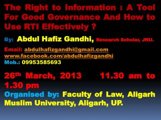 The Right to Information : A Tool For Good Governance And How to Use RTI Effectively ?