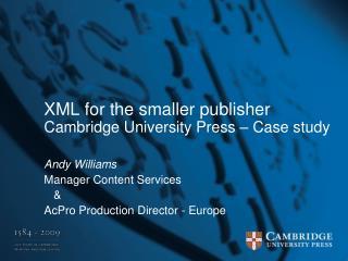 XML for the smaller publisher Cambridge University Press – Case study