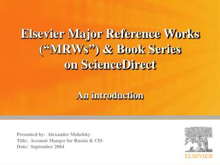 "Elsevier Major Reference Works (""MRWs"") & Book Series  on ScienceDirect"
