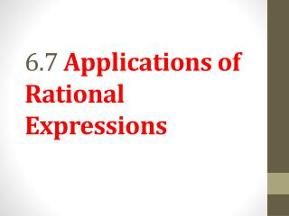 6.7  Applications of Rational Expressions