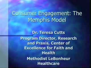 Consumer Engagement: The Memphis Model