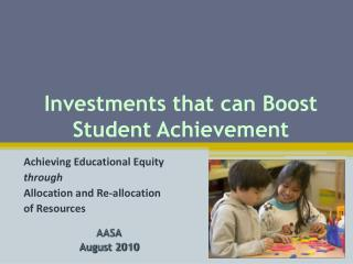 Investments that can Boost Student Achievement