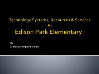 Technology Systems, Resources & Services At Edison Park Elementary