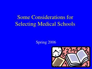 Some Considerations for Selecting Medical Schools