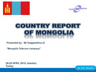 COUNTRY REPORT  Of MONGOLIA