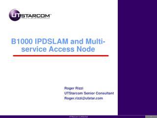 B1000 IPDSLAM and Multi-service Access Node