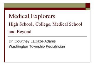 Medical Explorers High School ,  College, Medical School and Beyond