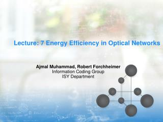 Lecture: 7 Energy Efficiency in Optical Networks