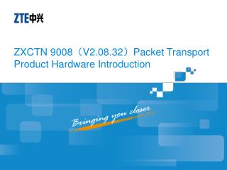 ZXCTN 9008 ( V2.08.32 ) Packet Transport Product Hardware Introduction