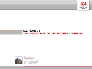 ICL – КМЕ  CS THE  FOUNDATION  OF  DEVELOPMENT  DOMAINS
