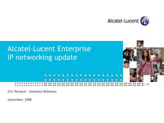 Alcatel-Lucent Enterprise IP networking update
