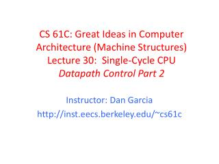 Instructor: Dan Garcia  inst.eecs.berkeley /~cs61c