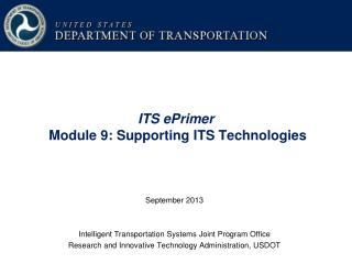 ITS ePrimer Module 9: Supporting ITS Technologies