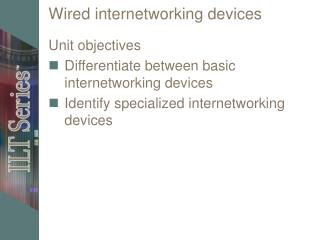Wired internetworking devices