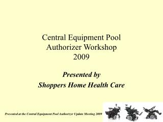 Central Equipment Pool  Authorizer Workshop 2009