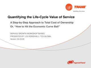 Quantifying the Life-Cycle Value of Service
