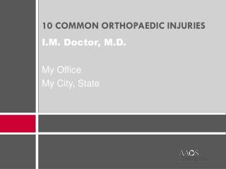 10 COMMON ORTHOPAEDIC INJURIES