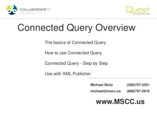 Connected Query Overview The basics of Connected Query How to use Connected Query