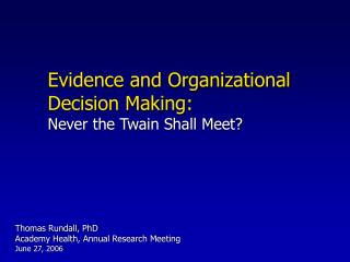 Evidence and Organizational Decision Making: Never the Twain Shall Meet?