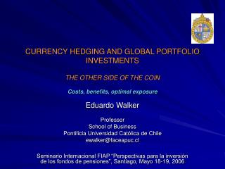 Eduardo Walker Professor  School of Business Pontificia Universidad Católica de Chile