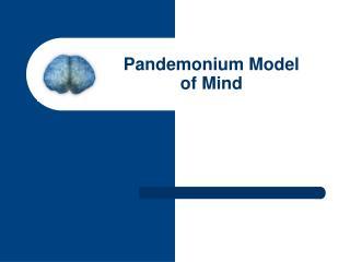 Pandemonium Model of Mind