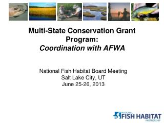 Multi-State Conservation Grant Program: Coordination with AFWA