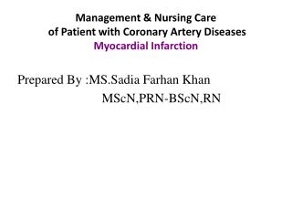 Management & Nursing Care  of Patient with Coronary Artery Diseases Myocardial Infarction