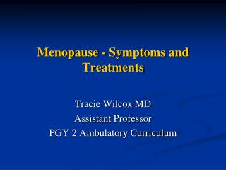 Menopause - Symptoms and Treatments