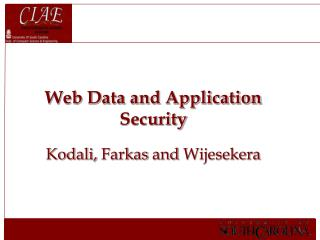 Web Data and Application Security Kodali,  Farkas  and  Wijesekera