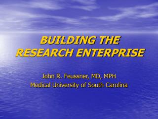 BUILDING THE RESEARCH ENTERPRISE