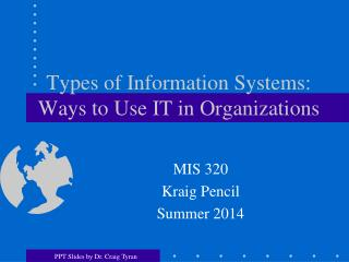 Types of Information Systems: Ways to Use IT in Organizations