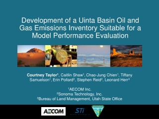 Why the Uinta Basin? Uinta  Basin Oil and Gas  (O&G) Emissions Inventory Methodology
