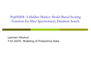 PepHMM: A Hidden Markov Model Based Scoring Function for Mass Spectrometry Database Search