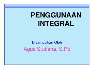 PENGGUNAAN INTEGRAL