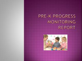 Pre-K Progress Monitoring Report
