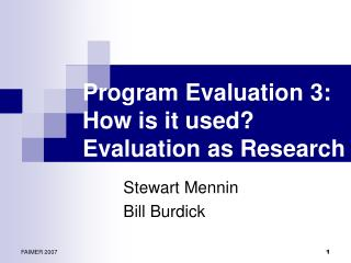 Program Evaluation 3: How is it used? Evaluation as Research