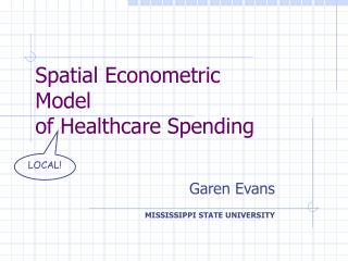 Spatial Econometric  Model  of Healthcare Spending