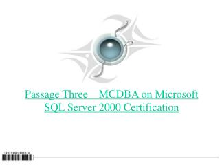 Passage Three    MCDBA on Microsoft SQL Server 2000 Certification