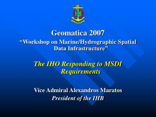 "Geomatica 2007 "" Workshop on Marine/Hydrographic Spatial Data Infrastructure"""