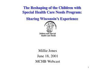 Millie Jones June 18, 2001 MCHB Webcast