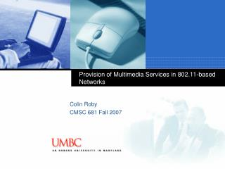 Provision of Multimedia Services in 802.11-based Networks