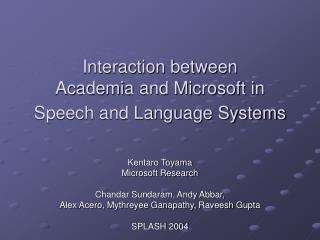 Interaction between Academia and Microsoft in Speech and Language Systems