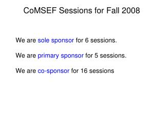 CoMSEF Sessions for Fall 2008