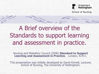 A Brief overview of the Standards to support learning and assessment in practice.